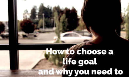 How to choose a life goal and why you need to