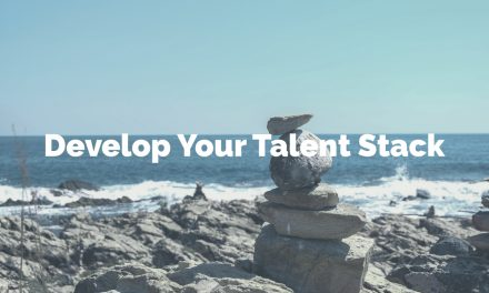 Develop Your Talent Stack