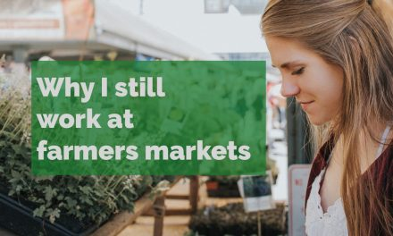 Why I still work at farmers markets