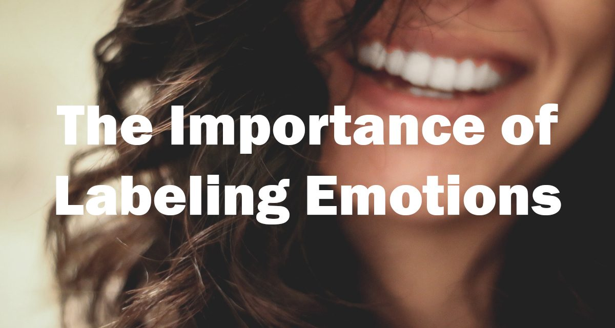 The importance of labeling emotions