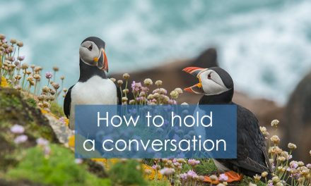 How to hold a conversation