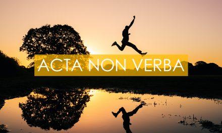 Acta Non Verba
