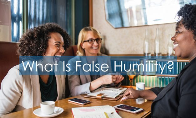 What is false humility?