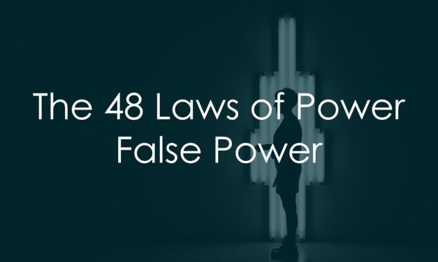 The 48 Laws of Power – False Power
