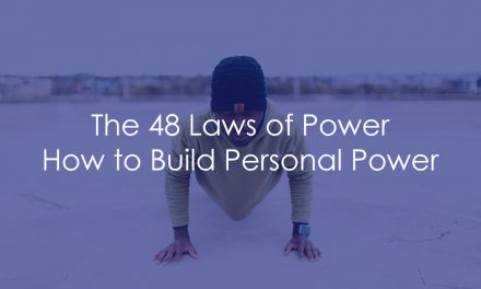 The 48 Laws of Power – How to Build Personal Power