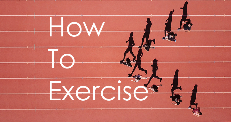 How To Exercise