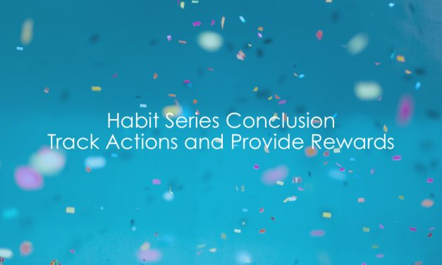 Habit Series Conclusion | Track Actions and Provide Rewards