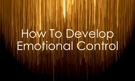 How To Develop Emotional Control