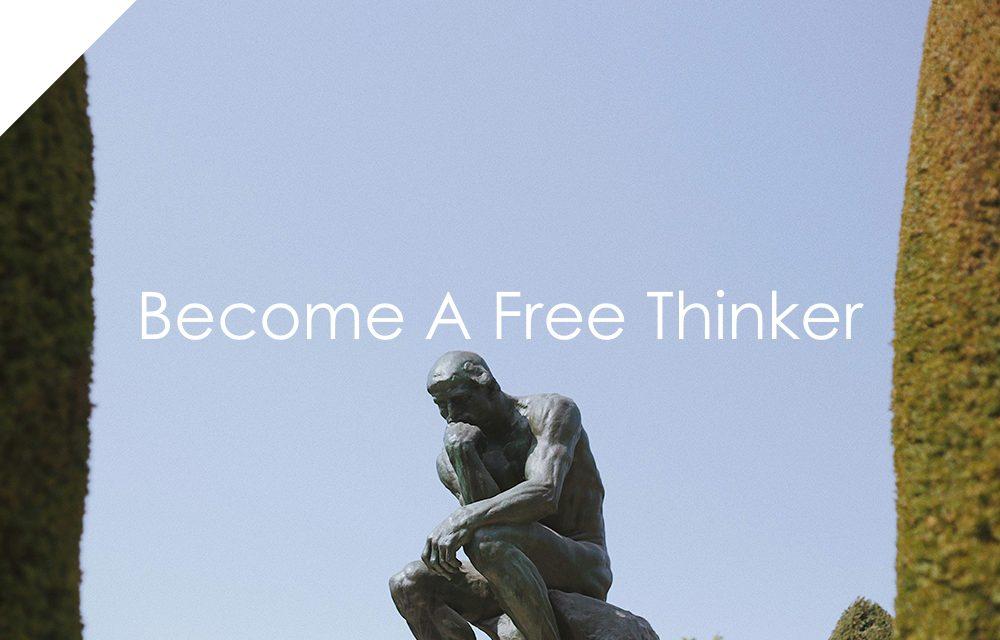 Become A Freethinker