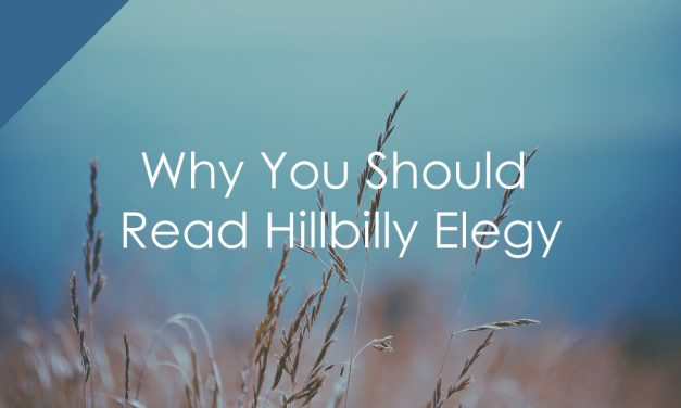 Why You Should Read Hillbilly Elegy
