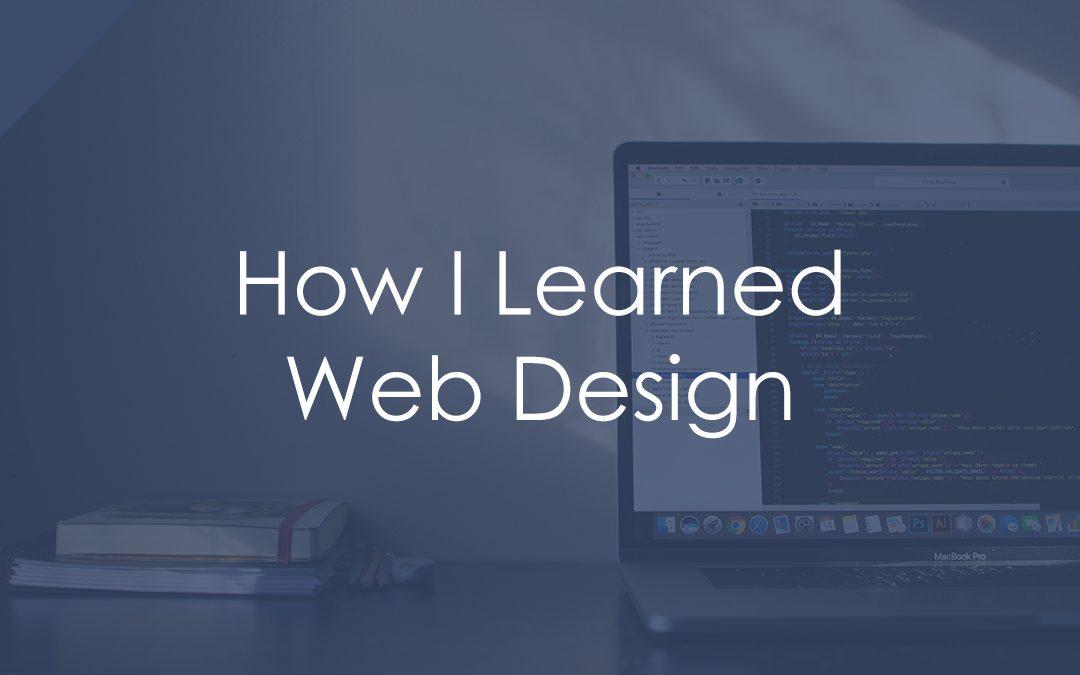 How I Learned Web Design