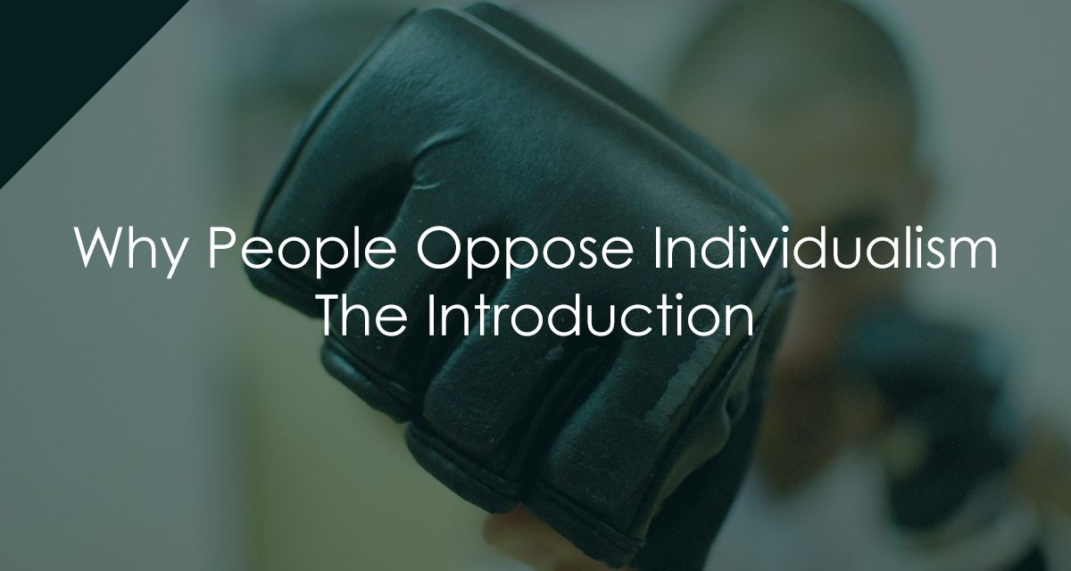 Why People Oppose Individualism – The Introduction