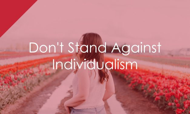 Don't Stand Against Individualism