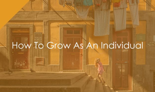 How To Grow As An Individual