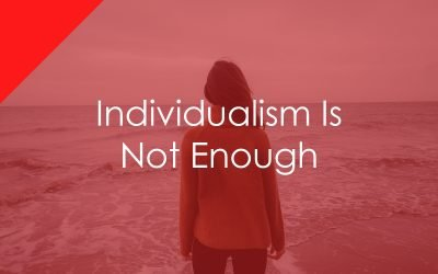 Individualism is not enough