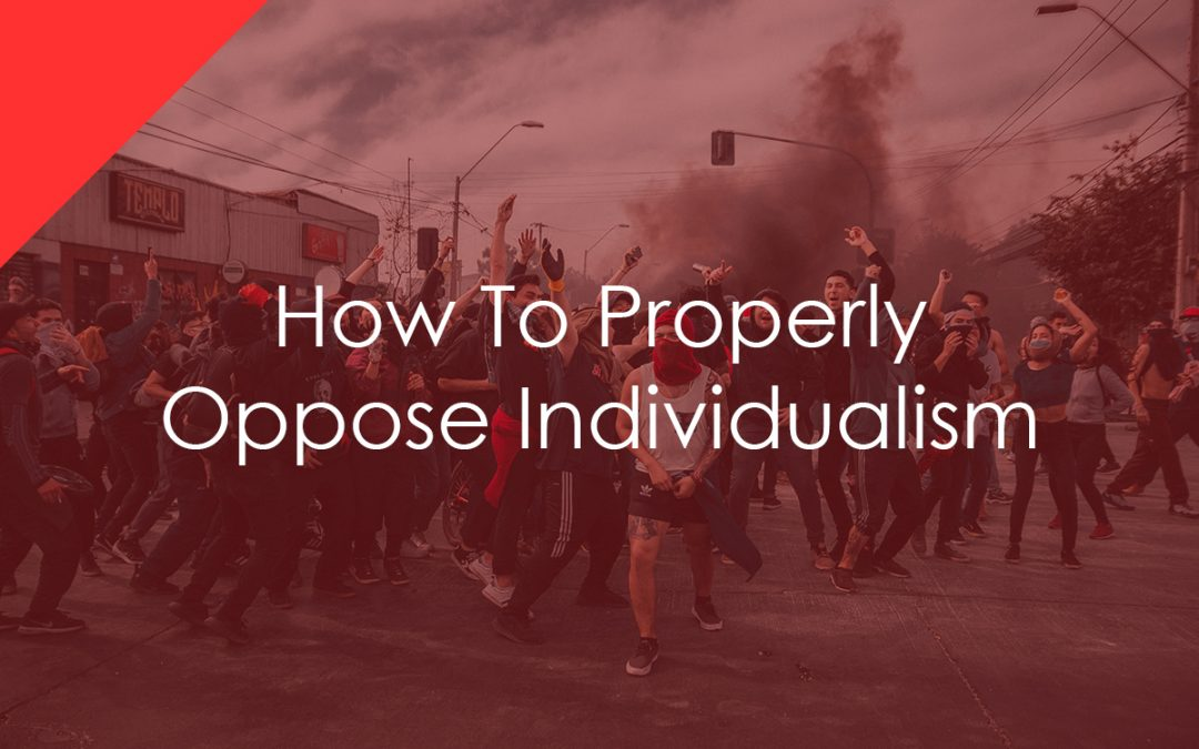Why Individualism Is Evil