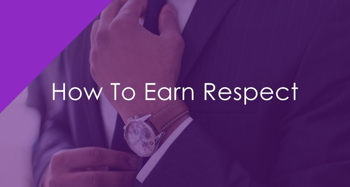 How To Earn Respect
