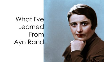 What I've Learned From Ayn Rand