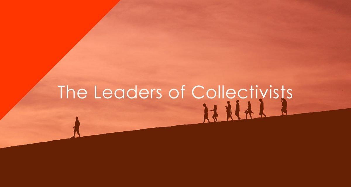 The Leaders of Collectivists