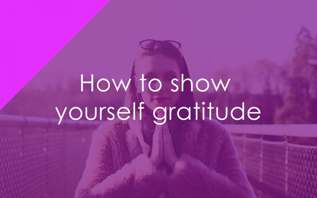 How to show yourself gratitude