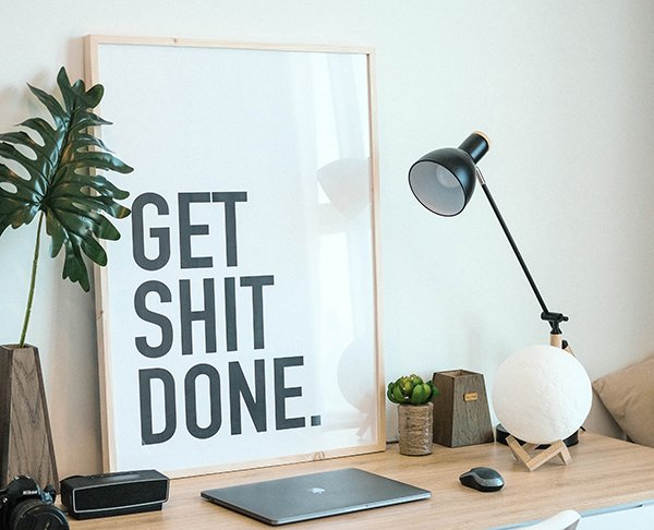 work | get shit done
