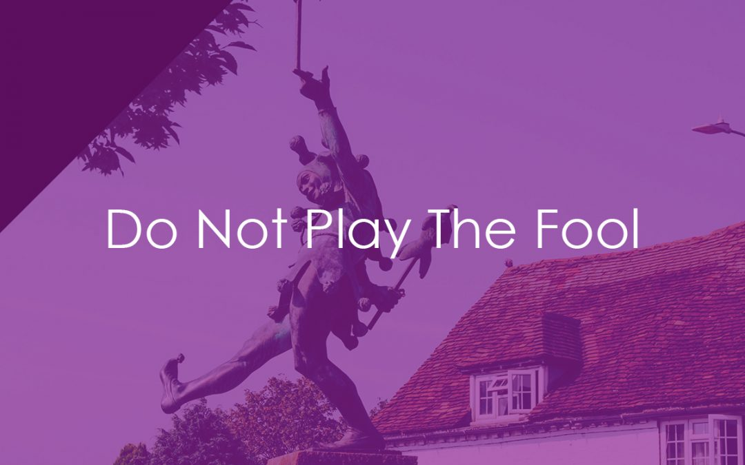 Do Not Play The Fool