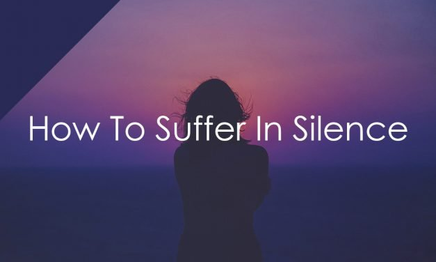 How To Suffer In Silence