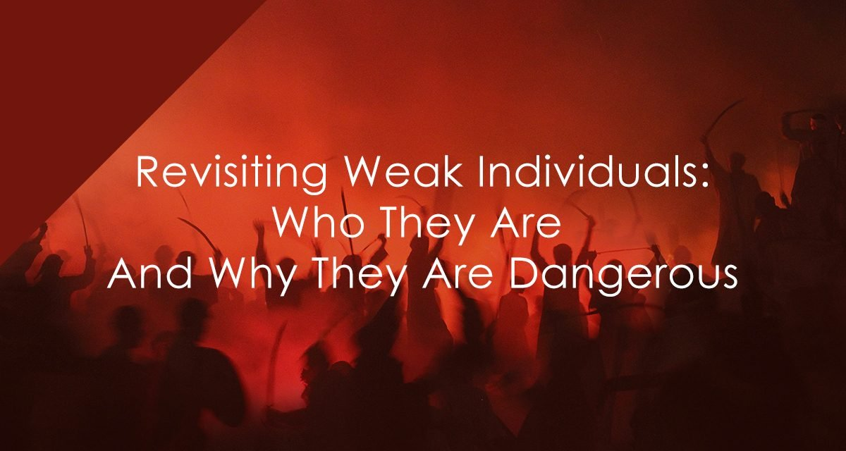 Revisiting Weak Individuals: Who They Are And Why They Are Dangerous